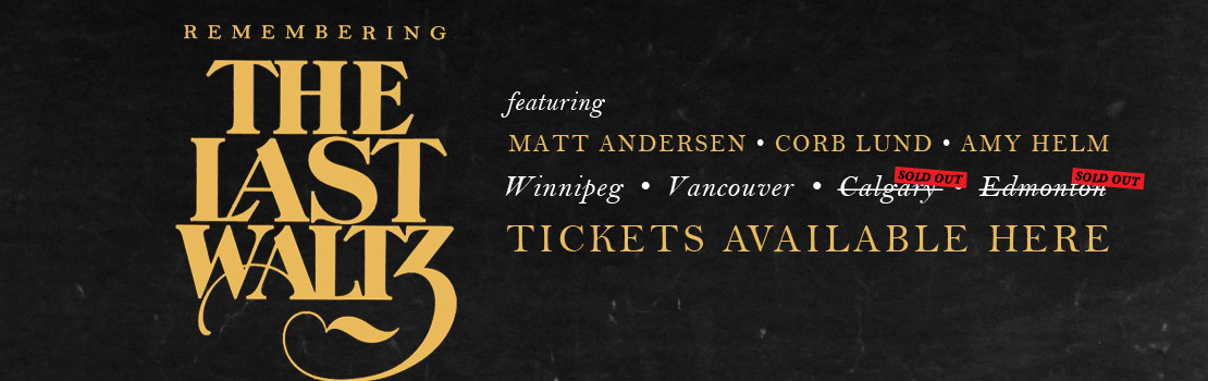 Remembering The Last Waltz with Matt Andersen, Corb Lund and Amy Helm