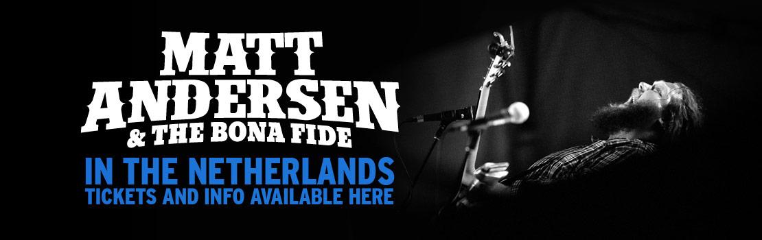 Matt Andersen & The Bona Fide in The Netherlands